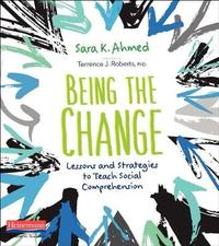 Being the Change by Sara K Ahmed