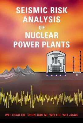 Seismic Risk Analysis of Nuclear Power Plants by Wei-Chau Xie image