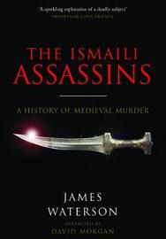 The Ismaili Assassins by Waterson, James