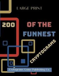 200 Of The Funnest Cryptograms by Cryptograms Game Publishing Co