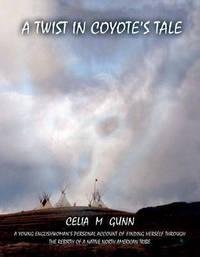 A Twist in Coyote's Tale by Celia Gunn image