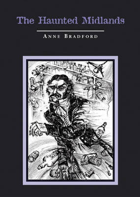 The Haunted Midlands by Anne Bradford image