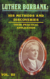 Luther Burbank: His Methods and Discoveries: Their Practical Application image