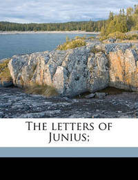 The Letters of Junius; Volume 1 by Pseud Junius