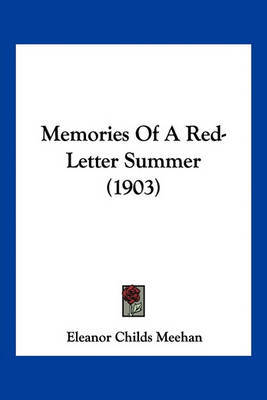 Memories of a Red-Letter Summer (1903) by Eleanor Childs Meehan image
