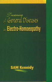 Treatment of General Diseases in Electro-Homoeopathy by S. Kennedy image