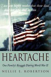 Heartache: One Family's Struggle During World War II by Nellie E Robertson image