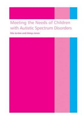 Meeting the needs of children with autistic spectrum disorders by Rita Jordan image