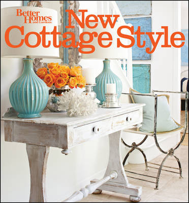 New Cottage Style by Better Homes & Gardens