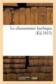 Le Chansonnier Bachique by F Louis