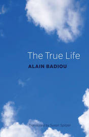 The True Life by Alain Badiou