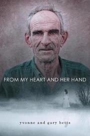 From My Heart and Her Hand by Yvonne Betts image
