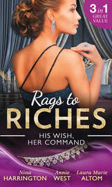 Rags To Riches: His Wish, Her Command by Nina Harrington