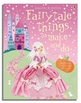 Fairytale Things to Make and Do by Leonie Pratt image