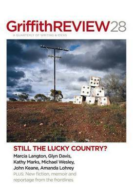 Griffith Review 28: Still the Lucky Country? by Julianne Schultz