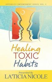 Healing Toxic Habits by Laticia Nicole image