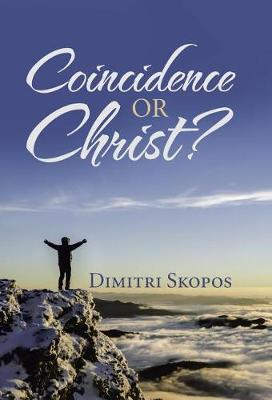 Coincidence or Christ? by Dimitri Skopos image