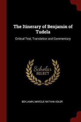 The Itinerary of Benjamin of Tudela by . Benjamin image