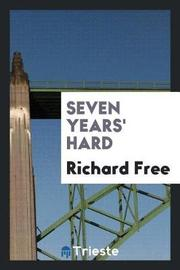 Seven Years' Hard by Richard Free image