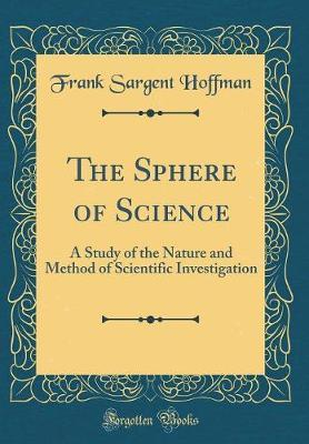 The Sphere of Science by Frank Sargent Hoffman image