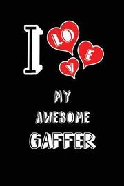 I Love My Awesome Gaffer by Lovely Hearts Publishing