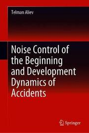 Noise Control of the Beginning and Development Dynamics of Accidents by Telman Aliev