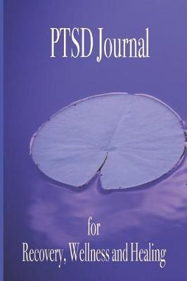 PTSD Journal for Recovery, Wellness and Healing by Shelly Matthews image