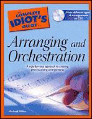 The Complete Idiot's Guide to Arranging and Orchestration by Michael Miller image