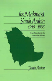 The Making of Saudi Arabia 1916-1936 by Joseph Kostiner image