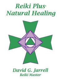 Reiki Plus Natural Healing by David Jarrell