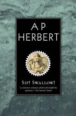 Sip! Swallow! by A.P. Herbert