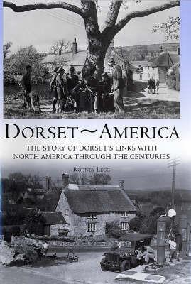 Dorset America by Rodney Legg