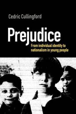 PREJUDICE: INDIVIDUAL IDENTITY AND GROUP ENEMIES