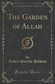 The Garden of Allah (Classic Reprint) by Robert Smythe Hichens