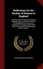 Reflections on the Decline of Science in England by Charles Babbage