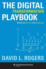 The Digital Transformation Playbook by David L Rogers