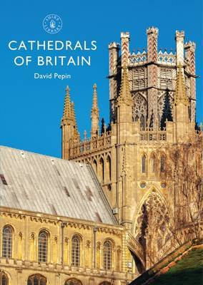 Cathedrals of Britain by David Pepin