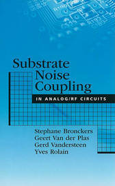 Substrate Noise Coupling in Analog/RF Circuits by Stephane Bronckers image