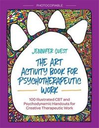 The Art Activity Book for Psychotherapeutic Work by Jennifer Guest