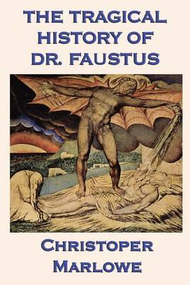 The Tragical History of Dr. Faustus by Christopher Marlowe