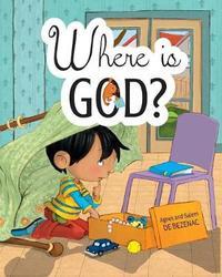 Where Is God? by Agnes De Bezenac