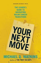 Your Next Move by Michael D. Watkins
