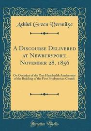 A Discourse Delivered at Newburyport, November 28, 1856 by Ashbel Green Vermilye image