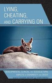 Lying, Cheating, and Carrying On by Salman Akhtar image