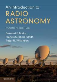 An Introduction to Radio Astronomy by Bernard F. Burke