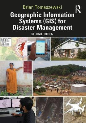 Geographic Information Systems for Disaster Management by Brian Tomaszewski