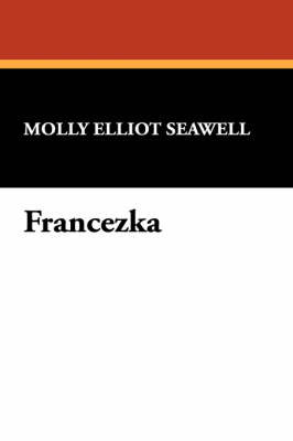 Francezka by Molly Elliot Seawell image