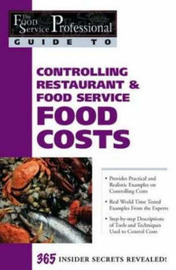 Food Service Professionals Guide to Controlling Restaurant & Food Service Food Costs by Douglas Robert Brown image