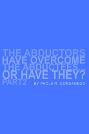 The Abductors Have Overcome the Abductees...or Have They? Part2 by Paola, R. Corsanego image