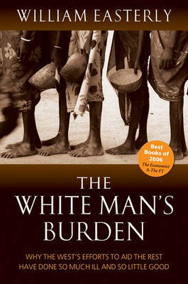 The White Man's Burden by William Easterly image